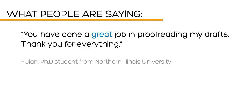 """""""You have done a great job in proofreading my drafts."""" - A student who used our proofreading services for a dissertation"""
