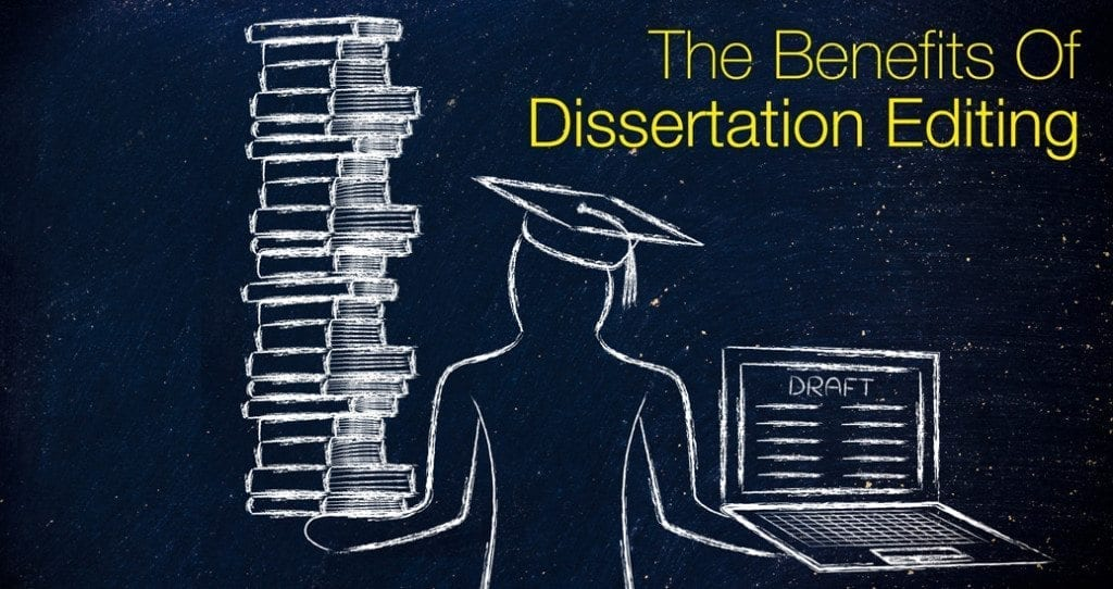 The Benefits Of Dissertation Editing