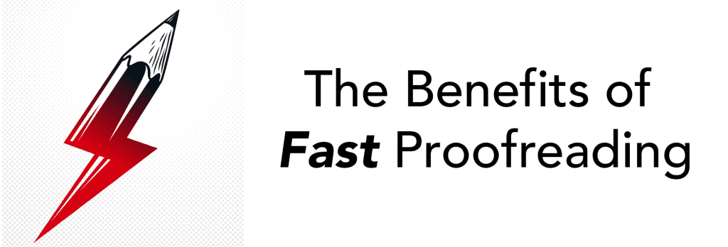 Five Benefits of Fast Proofreading Service